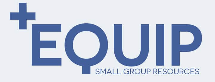 Equip Small Group Resources