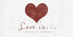 Love Is... Easter study resource