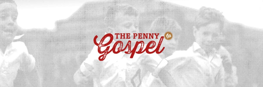 The Penny Gospel - More than Gold